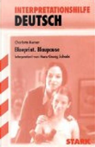 Blueprint - Blaupause. Interpretationshilfe Deutsch. by Charlotte Kerner