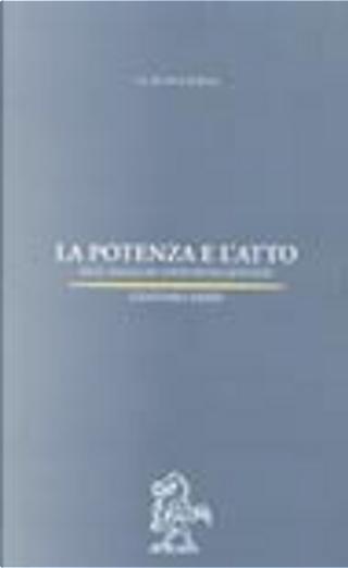 La potenza e l'atto by Gennaro Sasso