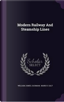 Modern Railway and Steamship Lines by William James Jackman