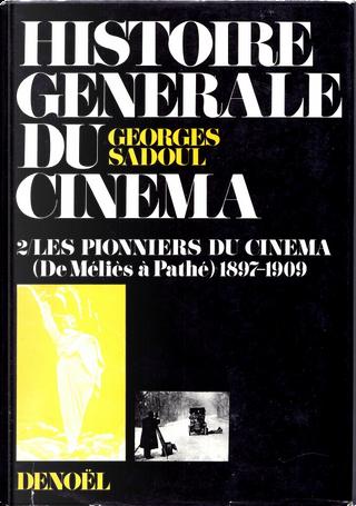 Histoire générale du cinéma, Tome 2 by Georges Sadoul