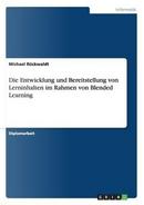 Die Entwicklung und Bereitstellung von Lerninhalten im Rahmen von Blended Learning by Michael Rückwaldt