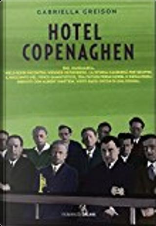 Hotel Copenaghen by Gabriella Greison
