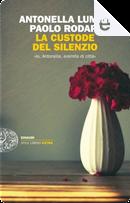 La custode del silenzio by Antonella Lumini, Paolo Rodari