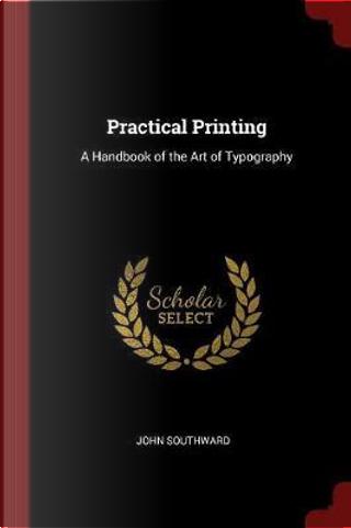 Practical Printing by John Southward