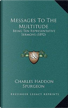 Messages to the Multitude by Charles Haddon Spurgeon