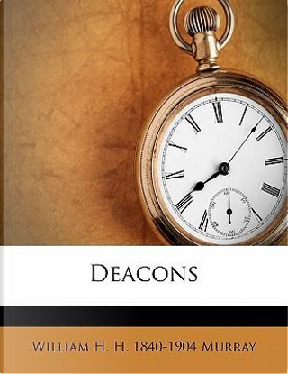 Deacons by William H H 1840 Murray