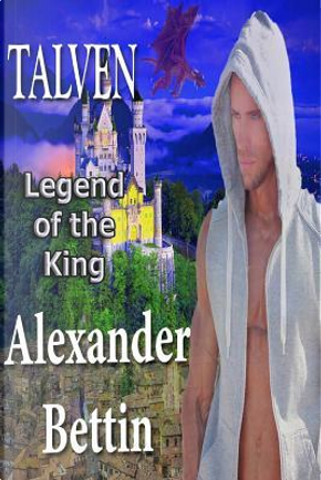 Talven Legend of the King by Alexander Bettin