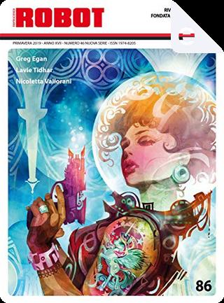 Robot vol. 86 by Andrea Viscusi, Giovanna Repetto, Greg Egan, Lavie Tidhar, Linda De Santi, Nicoletta Vallorani