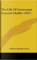 The Life of Lieutenant General Chaffee (1917) by William Harding Carter