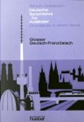 Deutsche Sprachlehre für Ausländer. Grundstufe by Dora Schulz, Heinz Griesbach