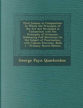 First Lessons in Composition by George Payn Quackenbos