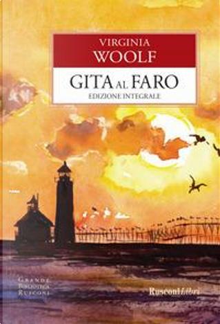 Gita al faro. Ediz. integrale by Virginia Woolf