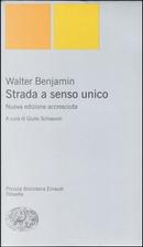 Strada a senso unico by Walter Benjamin