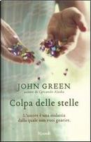 Colpa delle stelle by John Green