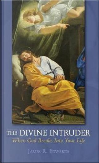The Divine Intruder by James R. Edwards