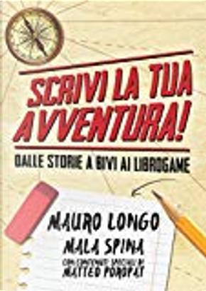 Scrivi la tua avventura! by Mala Spina, Mauro Longo