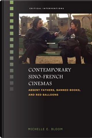 Contemporary Sino-French Cinemas by Michelle E. Bloom