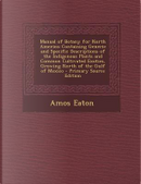 Manual of Botany for North America by Amos Eaton