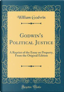 Godwin's Political Justice by William Godwin