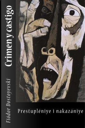 Crimen y castigo by Fyodor M. Dostoevsky