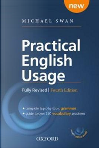 Practical English Usage. Book and Online Practice. 4th edition by Michael Swan