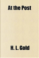 At the Post by H. L. Gold