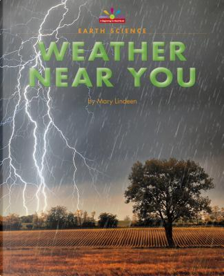 Weather Near You by Mary Lindeen