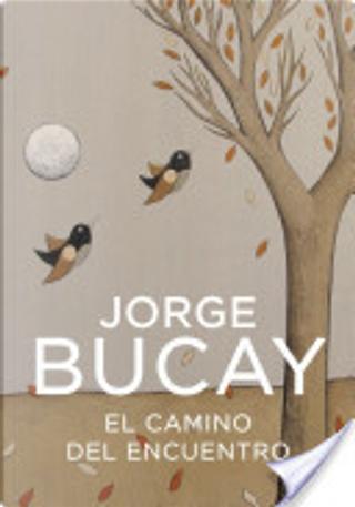 El camino del encuentro by Jorge Bucay