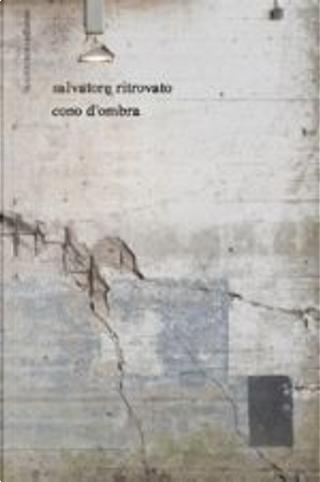 Cono d'ombra by Salvatore Ritrovato