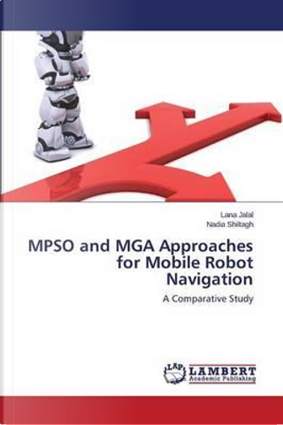 MPSO and MGA Approaches for Mobile Robot Navigation by Lana Jalal