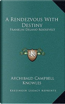 A Rendezvous with Destiny by Archibald Campbell Knowles