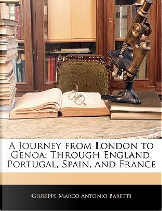 A Journey from London to Genoa by Giuseppe Marco Antonio Baretti