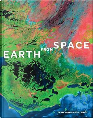 Earth from Space by Yann Arthus-Bertrand