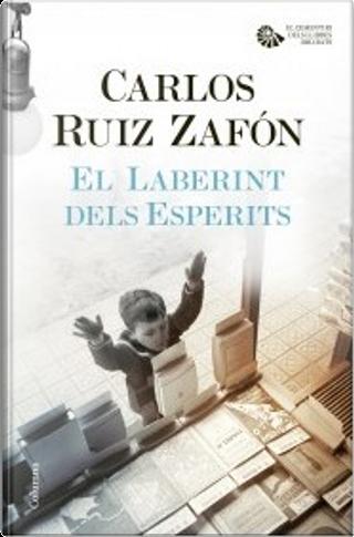 El laberint dels esperits by Carlos Ruiz Zafón
