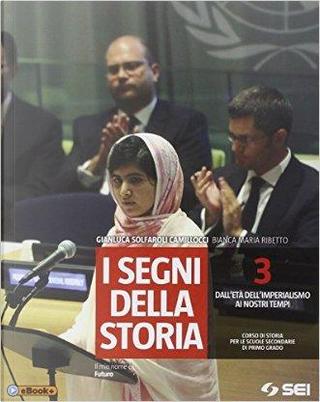 I segni della storia. Per la Scuola media by Gianluca Solfaroli Camillocci