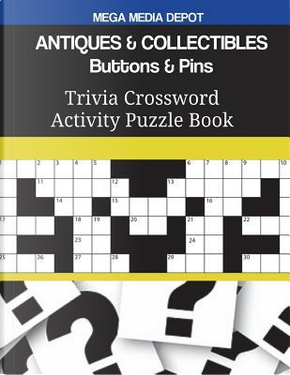 ANTIQUES & COLLECTIBLES Buttons & Pins Trivia Crossword Activity Puzzle Book by Mega Media Depot
