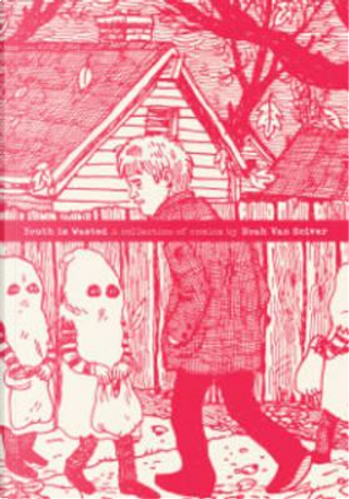 Youth Is Wasted by Noah Van Sciver