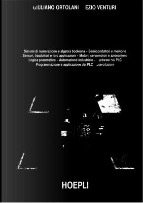 Schemi e apparecchi nell'automazione industriale by Giuliano Ortolani, Venturi Ezio