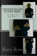 Troubled on Every Side by Barry Ross