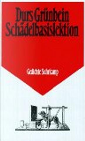 Schädelbasislektion by Durs Grunbein