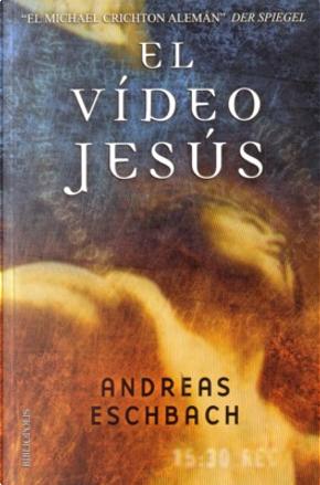 El vídeo Jesús by Eschbach Andreas