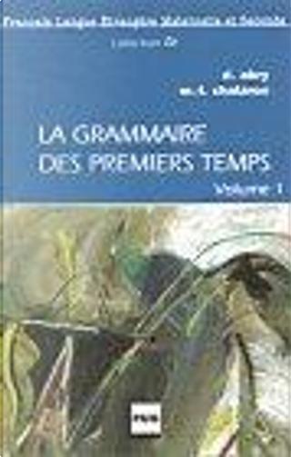 La Grammaire des premiers temps, volume 1 by Marie-Laure Chalaron, Dominique Abry
