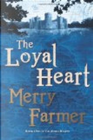 The Loyal Heart by Merry Farmer