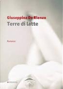 Terre di latte by Giuseppina De Rienzo