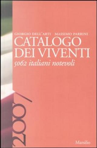 Catalogo dei viventi 2007 by Giorgio Dell'Arti, Massimo Parrini