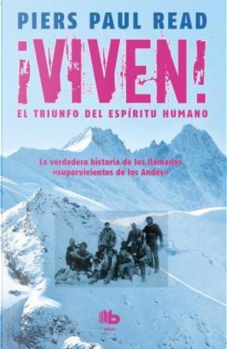 Viven!/ Alive by Piers Paul Read
