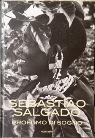 Profumo di sogno by Sebastiao Salgado