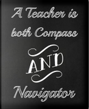 A Teacher is both Compass and Navigator by AlphaWhiskey Publications