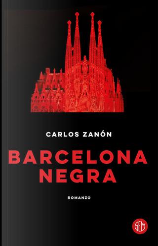 Barcelona negra by Carlos Zanón