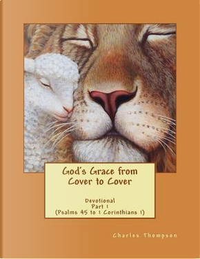 God's Grace from Cover to Cover Devotional by Charles Thompson